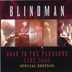 BLINDMAN - Road to the Pleasure Live 2006 -Special Edition-