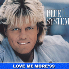 Blue System - Love Me More'99 (Single)