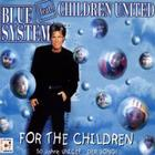 Blue System - For The Children (Single)