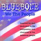 Bluebone - We The People