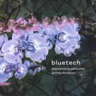 Bluetech - Elementary Particles & Prima Materia