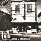 Bob - Raised On Main Street