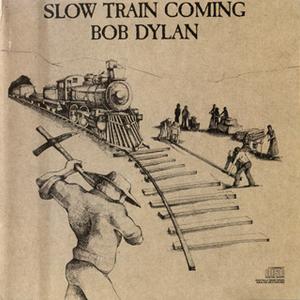 Slow Train Coming (Vinyl)