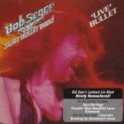 Bob Seger & The Silver Bullet Band - Live Bullet (Remastered 2011)