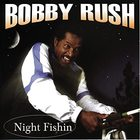 Bobby Rush - Night Fishin