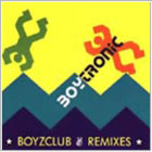 Boytronic - Boyzclub Remixes