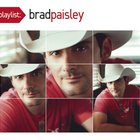 Brad Paisley - Playlist: The Very Best Of