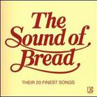 The Sound Of Bread: Their 20 Finest Songs