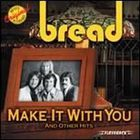 Bread - Make It with You and Other Hits