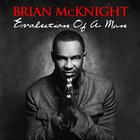 Brian Mcknight - Evolution Of A Man