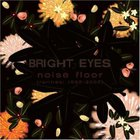 Bright Eyes - Noise Floor Rarities 1998-2005