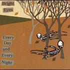 Bright Eyes - Every Day & Every Night