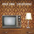 Brock Zeman - $100 Difference