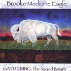 Brooke Medicine Eagle - Gathering: The Sacred Breath