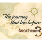 Brothers 3 - The Journey That Lies Before