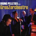 Bruno Pelletier - Bruno Pelletier Et Le Groszorchestre
