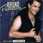 Bruno Pelletier - Defaire L'amour