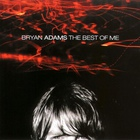 Bryan Adams - The Best Of Me CD1