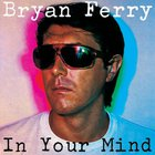 Bryan Ferry - In Your Mind (Vinyl)