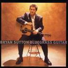 Bryan Sutton - Bluegrass Guitar