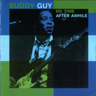 Buddy Guy - My Time After Awhile