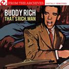 Buddy Rich - That's Rich, Man - From The Archives (Remastered)