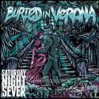 Buried in Verona - Saturday Night Sever