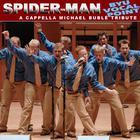 Spider-Man Theme (A Cappella Michael Bublé Tribute) - Single