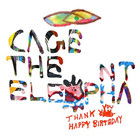 Cage The Elephant - Thank You Happy Birthday