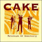 Cake - Motorcade Of Generosity