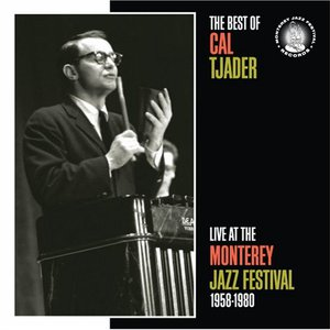 The Best of Cal Tjader Live at the Monterey Jazz Festival 1958-1980