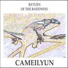 cameilyun - Return Of The Baddness