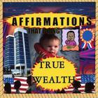 Affirmations That Bring True Wealth