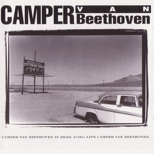 Camper Van Beethoven Is Dead, Long Live