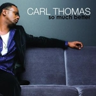 Carl Thomas - So Much Better