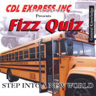 CDL EXPRESS, INC. Presents FIZZ QUIZ/General Knowledge Test