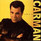 Carman - Live & Reloaded!