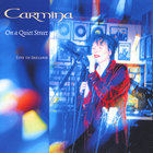 Carmina - On a Quiet Street - Carmina, Live In Ireland