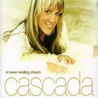 Cascada - A Never Ending Dream