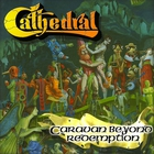 Cathedral - Caravan Beyond Redemption