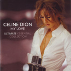 Celine Dion - My Love (Ultimate Essential Collection) CD1