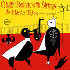 Charlie Parker - Charlie Parker with Strings: The Master Takes