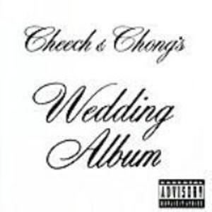 Cheech And Chong's Wedding Album (Parental Advisory)