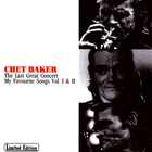 Chet Baker - The Last Great Concert - My Favourite Songs Vol. 1
