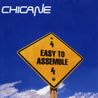 Chicane - Easy to Assemble