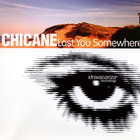 Chicane - Lost You Somewhere (CDS)