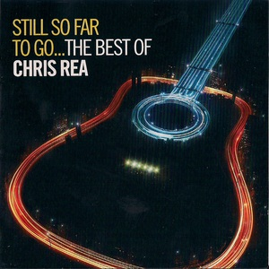 Still So Far to Go... The Best of Chris Rea CD2