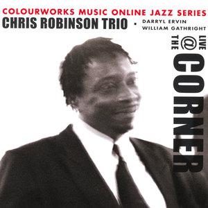"The Chris Robinson Trio-""Live At The Corner"""