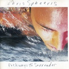 Chris Spheeris - Pathways To Surrender