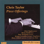 Chris Taylor - Piece Offerings